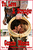 To Love a Stranger (Delaney Brothers Book 1) (English Edition)