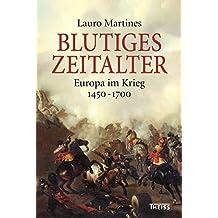 Blutiges Zeitalter: Europa im Krieg 1450–1700