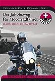 Camino de la Costa / Camino del Norte: Der Jakobsweg für Motorradfahrer. In acht Tagen bis ans Ende der Welt