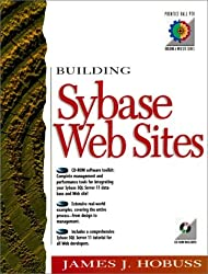 Building Sybase Web Sites (Prentice-Hall Building a Web Site)