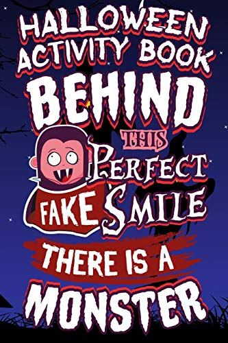 Halloween Activity Book Behind This Perfect Fake Smile There Is A Monster: Halloween Book for Kids with Notebook to Draw and Write (Halloween Comp Books for Kids, Band 11)