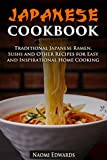 Japanese Cookbook: Traditional Japanese Ramen, Sushi and Other Recipes for Easy and Inspirational Home Cooking (Authentic Meals Book 1)