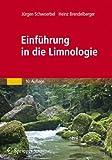 Einführung in die Limnologie: Stoffhaushalt - Lebensgemeinschaften - Technologie - Jürgen Schwoerbel, Heinz Brendelberger