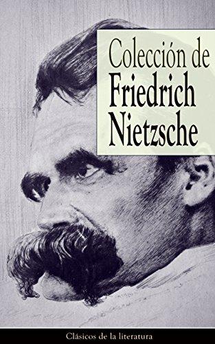 Colección de Friedrich Nietzsche: Clásicos de la literatura por Friedrich Nietzsche