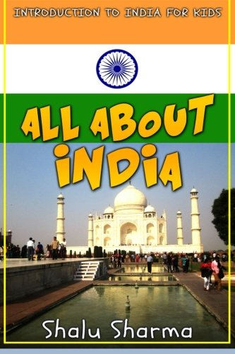 All about India: Introduction to India for Kids por Shalu Sharma