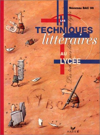 LES TECHNIQUES LITTERAIRES AU LYCEE. Bac 1996