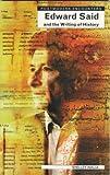 Edward Said and the Writing of History (Postmodern Encounters)