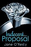 Indecent...Proposal (Indecent... Trilogy) (English Edition)