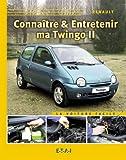 Telecharger Livres Connaitre entretenir ma Twingo II (PDF,EPUB,MOBI) gratuits en Francaise