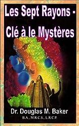 LES SEPT RAYONS - CLÉ À LE MYSTÈRES