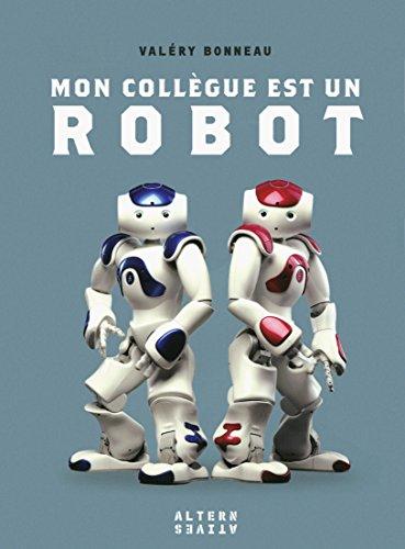Mon collègue est un robot par Valéry Bonneau