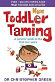 New Toddler Taming: The world's bestselling parenting guide fully revised and updated by Green, Dr Christopher on 16/11/2006 Revised edition