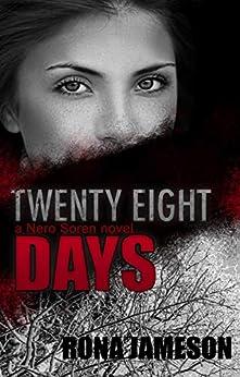 Twenty Eight Days: Romantic Suspense (Nero Soren Book 1) (English Edition) par [Rona Jameson ]