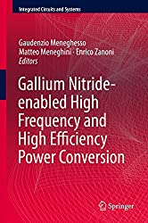 Gallium Nitride-enabled High Frequency and High Efficiency Power Conversion (Integrated Circuits and Systems) (English Edition)