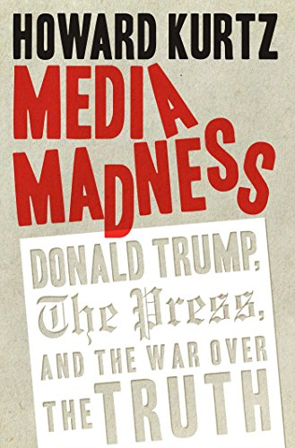 Media Madness: Donald Trump, the Press, and the War over the Truth (Regnery Publishing) (Cycle Spin Die)