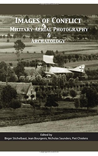 Images of Conflict: Military Aerial Photography and Archaeology by Birger Stichelbaut (2009-02-01)