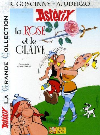La Rose Et Le Glaive (Asterix Grande Collection) par Rene Gascony, Albert Uderzo
