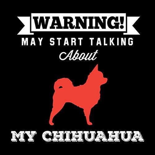 Warning May Start Talking About My Chihuahua Women's Sweatshirt Black