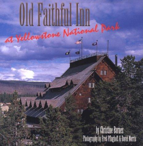 Old Faithful Inn, Yellowstone Park (Old Faithful Inn at Yellowstone National Park (Great Lodges from the W.W.West))