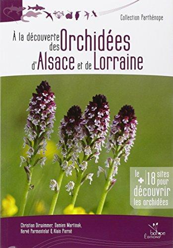 A la découverte des orchidées d'Alsace et de Lorraine par Christian Dirwimmer