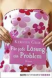'Für jede Lösung ein Problem: Roman' von Kerstin Gier