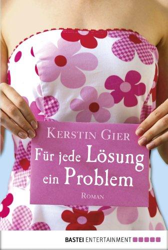 Buchseite und Rezensionen zu 'Für jede Lösung ein Problem: Roman' von Kerstin Gier