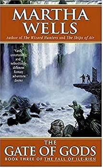 The Gate of Gods: Book Three of The Fall of Ile-Rien (The Fall of Ile-Rien Trilogy) di [Wells, Martha]