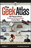 [(The Geek Atlas: 128 Places Where Science and Technology Come Alive)] [Author: John Graham-Cumming] published on (June, 2009)