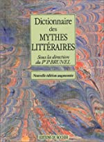 Dictionnaire des mythes littéraires de Pierre Brunel