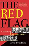 The Red Flag: A History of Communism by David Priestland (2009-11-20)