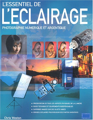 L'essentiel de l'éclairage : Photographie numérique et argentique