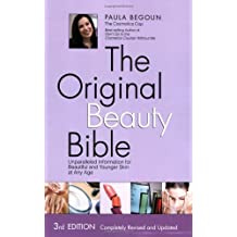 The Original Beauty Bible: Skin Care Facts for Ageless Beauty by Paula Begoun (2009-06-02)