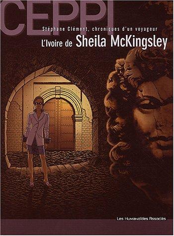 Stéphane Clément, chroniques d'un voyageur, Tome 11 : L'ivoire de Sheila McKingsley
