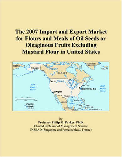 The 2007 Import and Export Market for Flours and Meals of Oil Seeds or Oleaginous Fruits Excluding Mustard Flour in United States