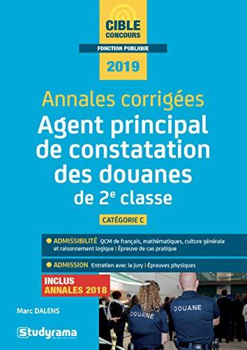 Annales corrigées Agent principal de constatation des douanes de 2e classe par  (Broché - Mar 12, 2019)