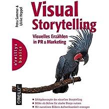 Visual Storytelling: Visuelles Erzählen in PR & Marketing (basics-Reihe)