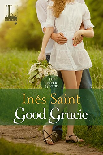 Good Gracie (The Piper Sisters) by [Saint, Inés]