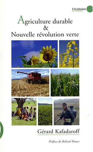 Agriculture durable & nouvelle révolution verte par Gérard Kafadaroff