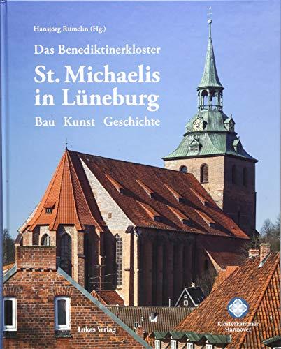 Das Benediktinerkloster St.Michaelis in Lüneburg: Bau – Kunst – Geschichte