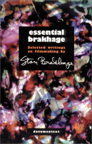 Essential Brakhage: Selected Writings on Film-Making par Stan Brakhage