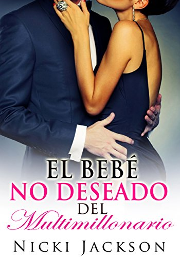 El Bebé No Deseado del Multimillonario (Spanish Edition)