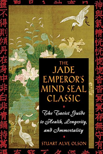 Jade Emperor's Mind Seal Classic: The Taoist Guide to Health, Longevity and Immortality