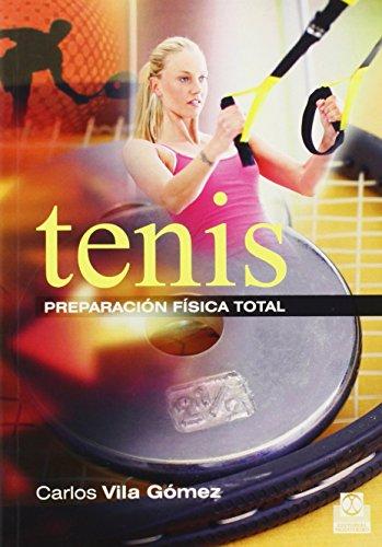 Tenis : preparación física total por Carlos Vila Gómez