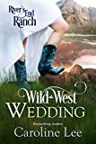 Wild West Wedding (River's End Ranch Book 9) (English Edition)