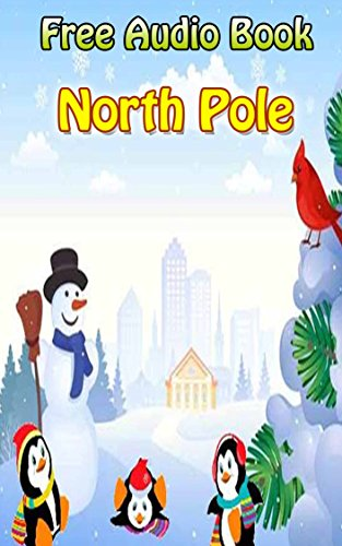 Value books for kids: North Pole  | (FREE AUDIO): Bedtime story for kids ages 1-7 : Funny kid story (English Edition) (Kinder Free Audio)