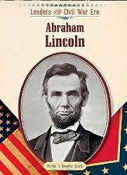 Abraham Lincoln (Leaders of the Civil War Era)
