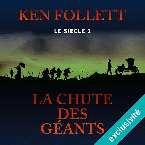 La chute des géants: Le siècle 1 par Ken Follett