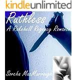 Ruthless (The Rakehell Regency Romance Series Book 15)