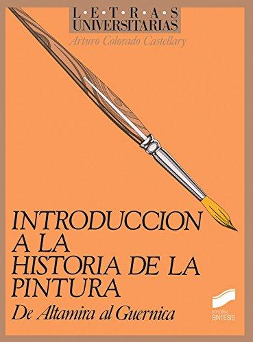 Introducción a la historia de la pintura (Letras universitarias) por Arturo Colorado Castellary