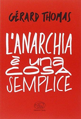 L'anarchia è una cosa semplice di Gérard Thomas